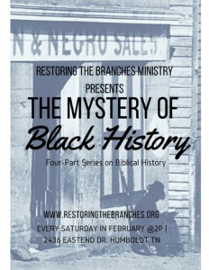 The Mystery of Black History @ Restoring the Branches Ministry