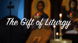 Viewing: The Gift of Liturgy @ St. Nicholas Orthodox Church