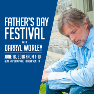 Father's Day Festival with Darryl Worley @ Gene Record Park