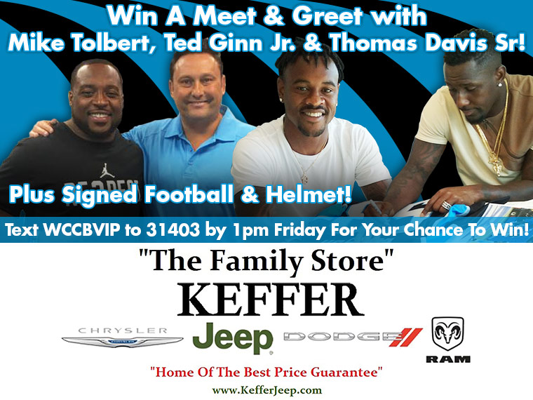 Text WCCBVIP to 31403 by 1pm Friday to join the WCCB Text Club where you could win a VIP meet & greet with Thomas Davis Sr., Ted Ginn Jr and Mike Tolbert PLUS a signed football and helmet!