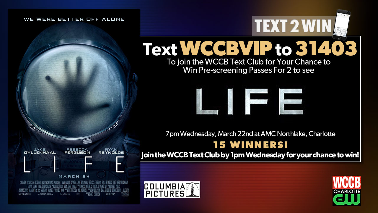 Win passes to a pre-screening of Life from WCCB, Charlotte's CW