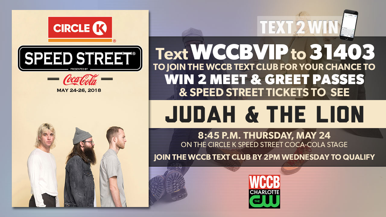 Win meet and greet passes to see Judah and the Lion at the Circle K Speed Street, from WCCB Charlotte's CW