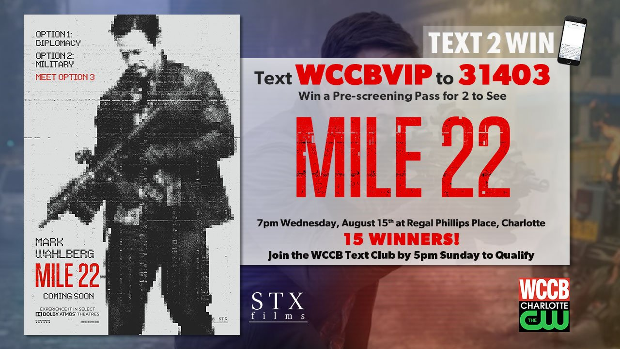 Wil pre-screening passes to see Mile 22 from WCCB Charlotte's CW