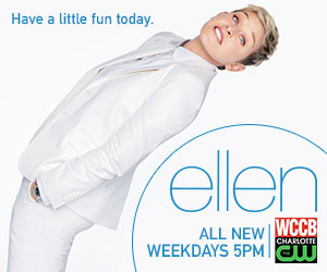 Ellen is all new weekdays at 5PM on WCCB Charlotte's CW