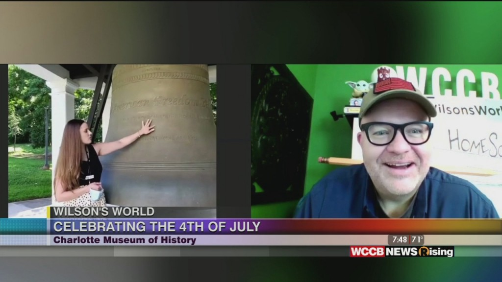 Wilson's World: The Independence Day Celebrations Have Moved Online At The Charlotte Museum Of History With A Special Webcast!