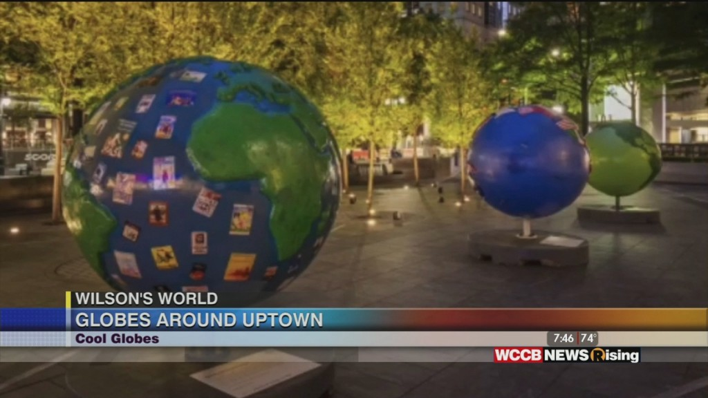 Wilson's World: Finding Out More About The Cool Globes In Uptown Charlotte