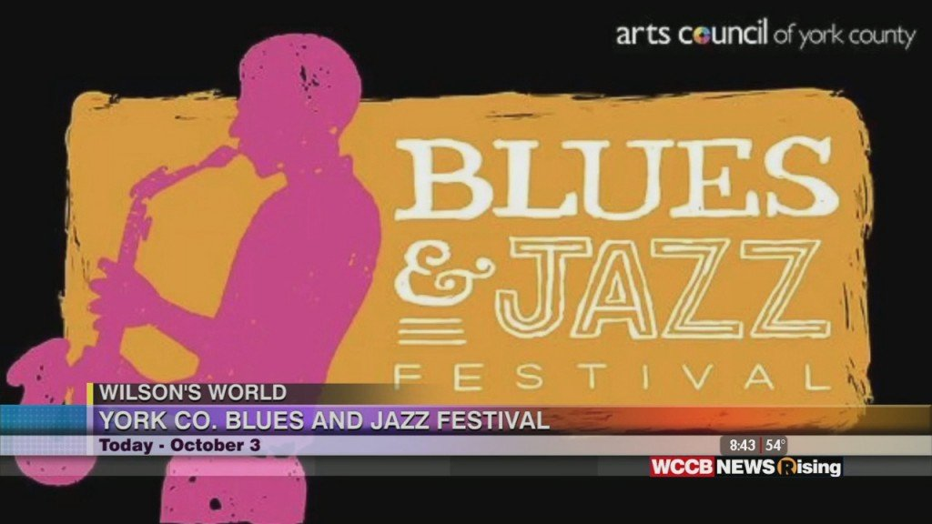 Wilson's World: Previewing The Arts County Of York County's 16th Annual Blues And Jazz Festival