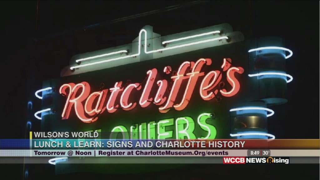 "Wilson's World: Previewing The Charlotte Museum Of History's Lunch & Learn Series ""signs And Charlotte History"""