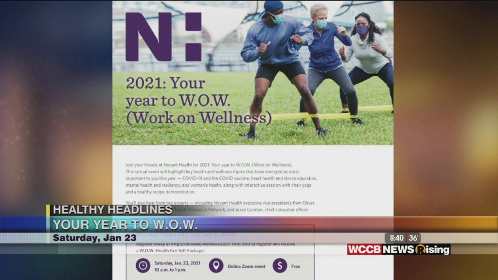 Healthy Headlines: 2021 Is Your Year To W.o.w (work On Wellness) With Novant Health