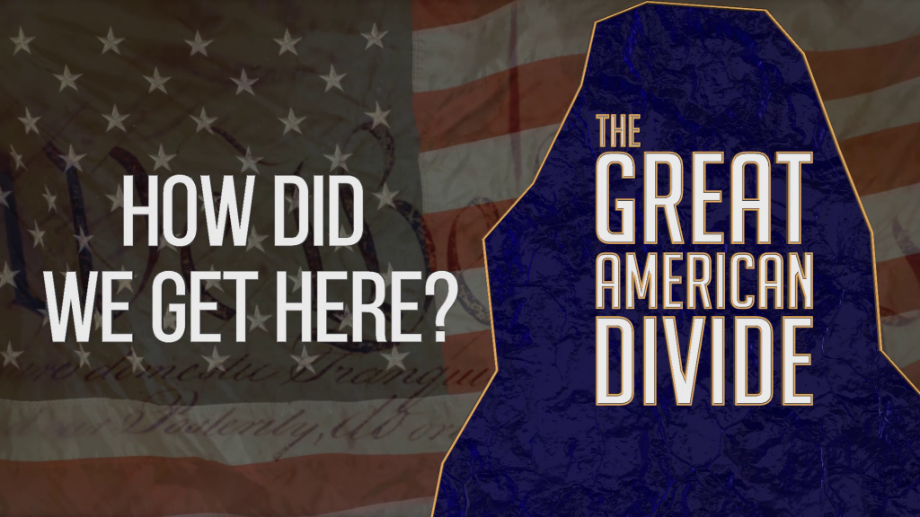 The Great American Divide How Did We Get Here