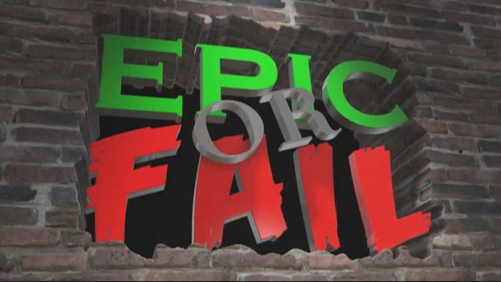 Epic Or Fail
