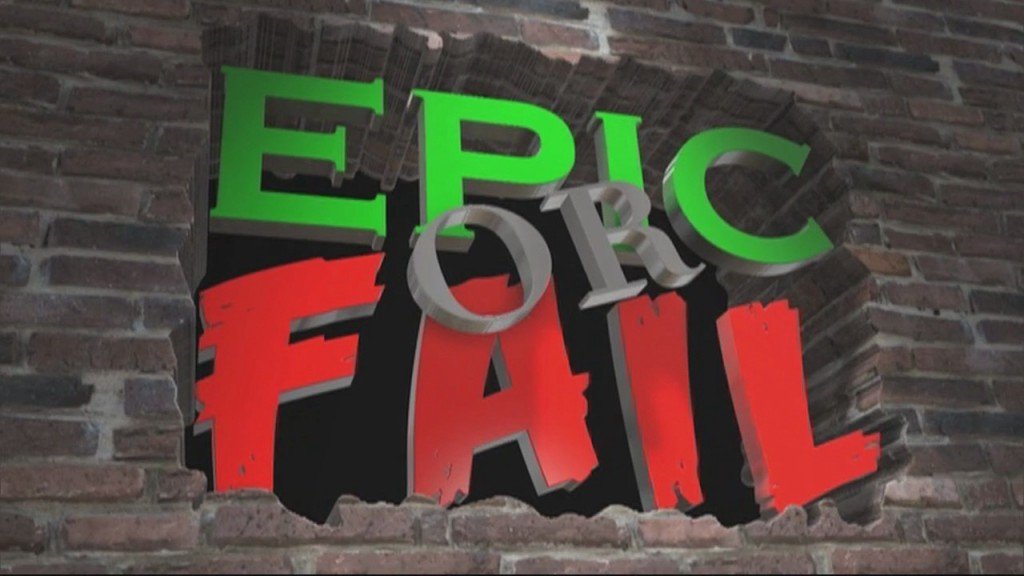 Epic Or Fail