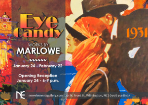 Eye Candy by Marlowe @ New Elements Gallery | Wilmington | North Carolina | United States