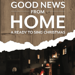 Good News From Home Christmas Cantata @ NorthStar Community Church | Scottsville | Kentucky | United States