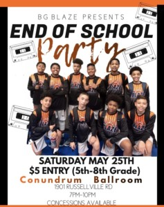 BG Blaze End Of School Party @ Conundrum Ballroom | Bowling Green | Kentucky | United States