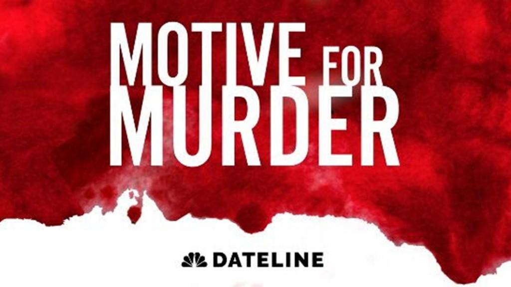 Dateline Motive For Murder