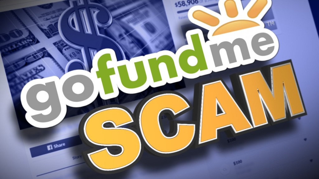 Scammers use fake Go Fund Me accounts to steal donated money