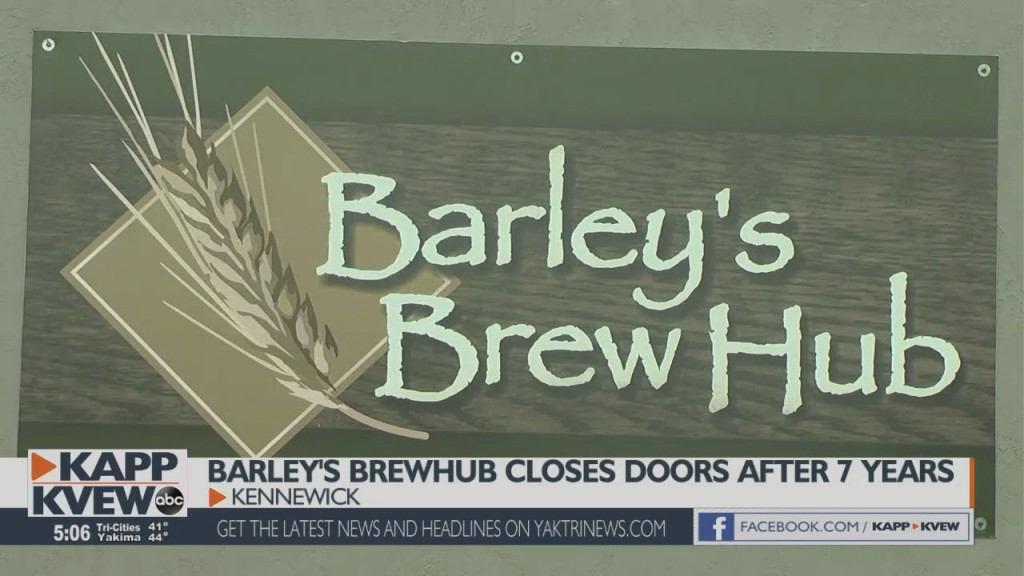 Barley's Brewhub In Kennewick Closes After 7 Years