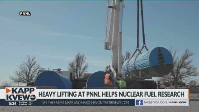 Heavy Lifting At Pnnl Helps Researchers Understand Nuclear Fuel Storage