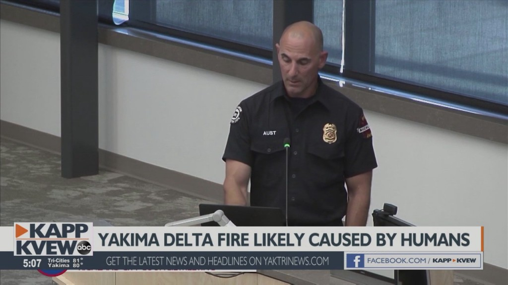 Yakima Delta Fire Likely Caused By Humans, Officials Say